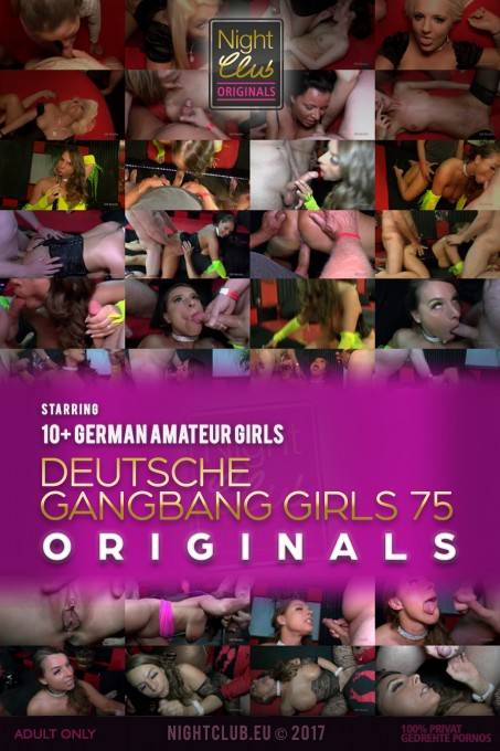 Deutsche Gangbang Girls 75 - Nightclub Amateur Series